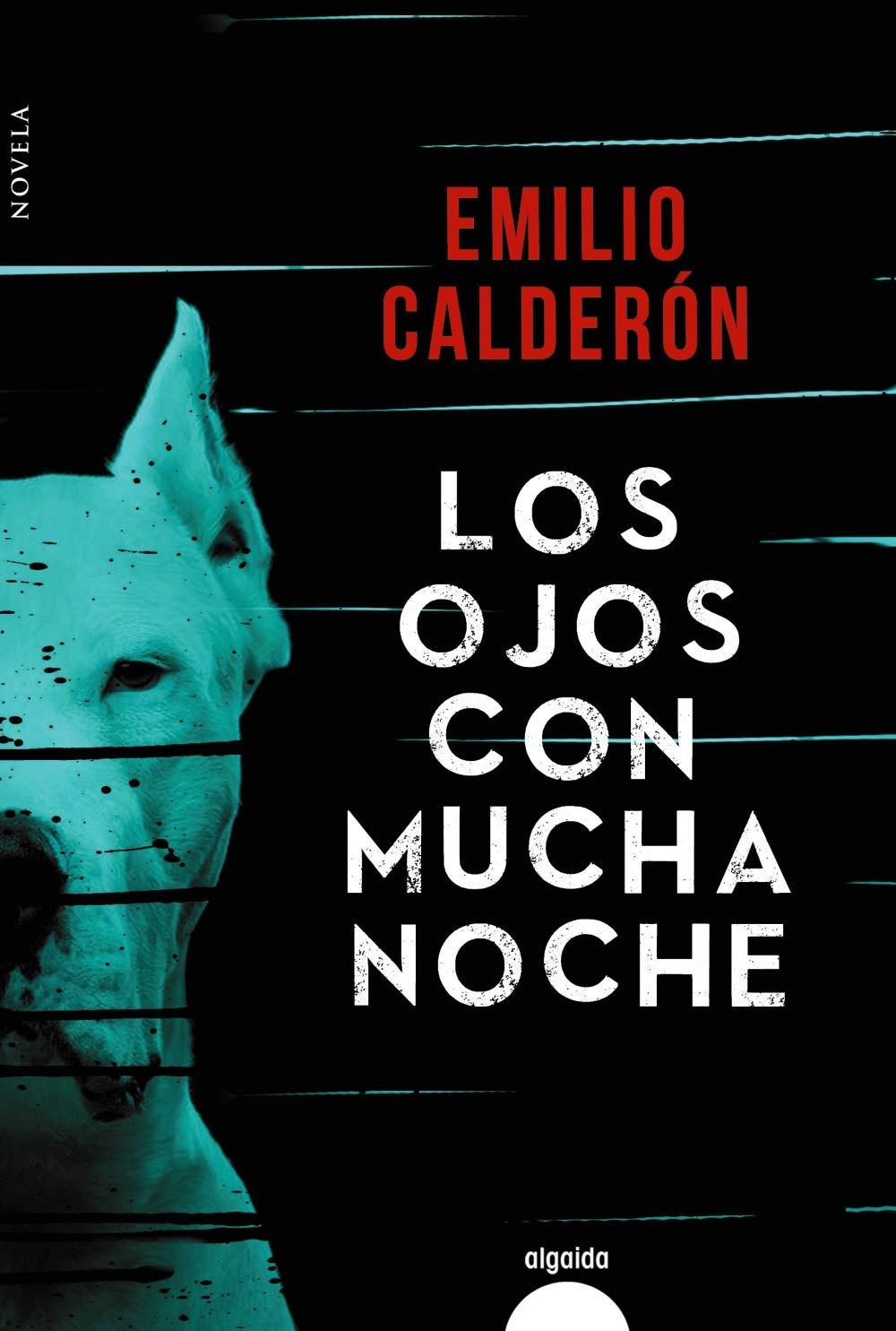 Los ojos con mucha noche Algaida Literaria - Algaida Narrativa: Amazon.es: Calderón, Emilio: Libros