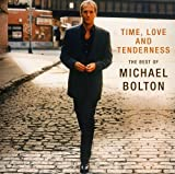 "Time, Love And Tenderness ""The Best Of Michael Bolton"""