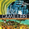 The Pyramid of Mud: Inspector Montalbano, Book 22 Audiobook by Andrea Camilleri Narrated by Mark Meadows