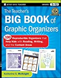 img - for The Teacher's Big Book of Graphic Organizers: 100 Reproducible Organizers that Help Kids with Reading, Writing, and the Content Areas book / textbook / text book