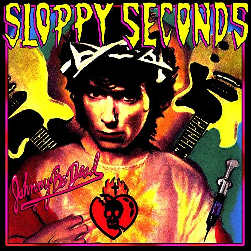 Sloppy Seconds - Johnny Be Dead - Bad News Berta