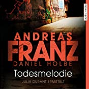 Todesmelodie (Julia Durant 12) | Andreas Franz, Daniel Holbe