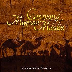 Amazon.com: Caravan of Mugham Melodies (Traditional Music of Azerbaijan): Various artists: MP3