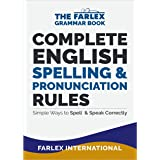 Complete English Spelling and Pronunciation Rules: Simple Ways to Spell and Speak Correctly (The Farlex Grammar Book Book 3)
