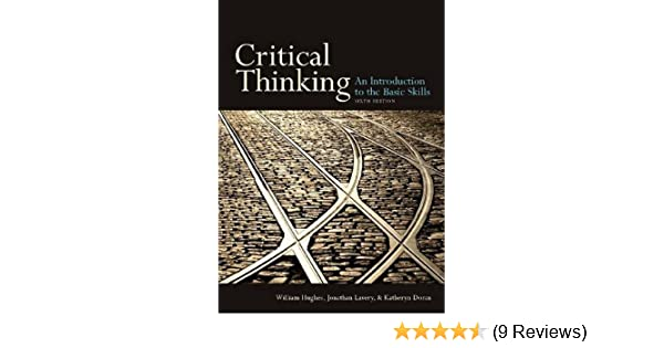 Amazon critical thinking sixth edition an introduction to the amazon critical thinking sixth edition an introduction to the basic skills 9781551111636 jonathan lavery william hughes katheryn doran books fandeluxe Choice Image