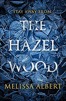 The Hazel Wood by [Albert, Melissa]