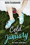 Cold As January (The Tough Ladies Book 1)