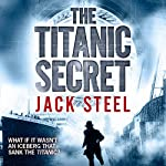 The Titanic Secret | Jack Steel