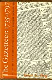 The Gazetteer, 1735 - 1797 : A Study in the Eighteenth-Century English Newspaper, Haig, Robert L., 0809300311