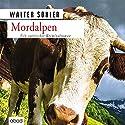 Mordalpen: Ein satirischer Kriminalroman Hörbuch von Walter Sohler Gesprochen von: Florian Lechner