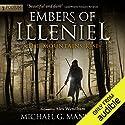 The Mountains Rise: Embers of Illeniel, Book 1 Hörbuch von Michael G. Manning Gesprochen von: Alex Wyndham