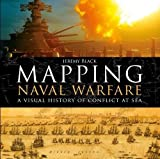 img - for Mapping Naval Warfare: A visual history of conflict at sea book / textbook / text book