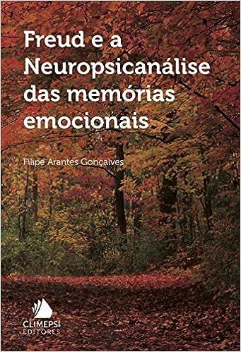 Freud e a Neuropsicanálise das Memórias Emocionais - 9789727963584 ...