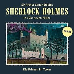 Die Prinzen im Tower (Sherlock Holmes - Die neuen Fälle 23)