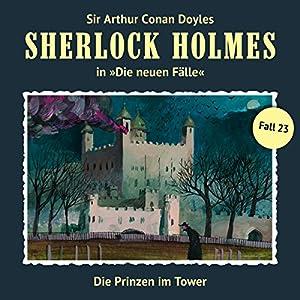Die Prinzen im Tower (Sherlock Holmes - Die neuen Fälle 23) Hörspiel