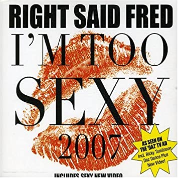 Im too sexy fred