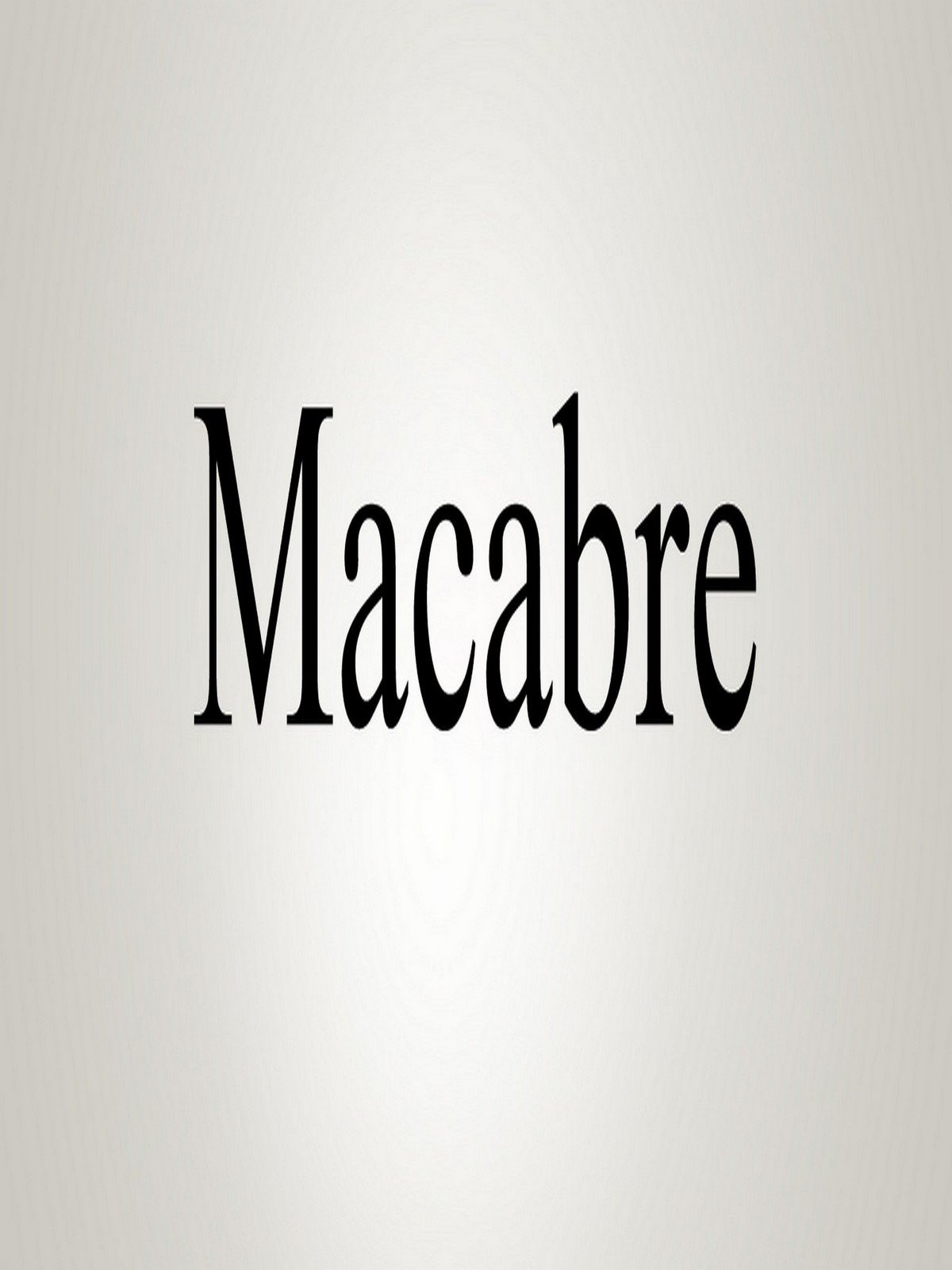 Watch How To Pronounce Macabre   Prime Video