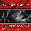 The Winter Mantle Audiobook by Elizabeth Chadwick Narrated by Christopher Scott