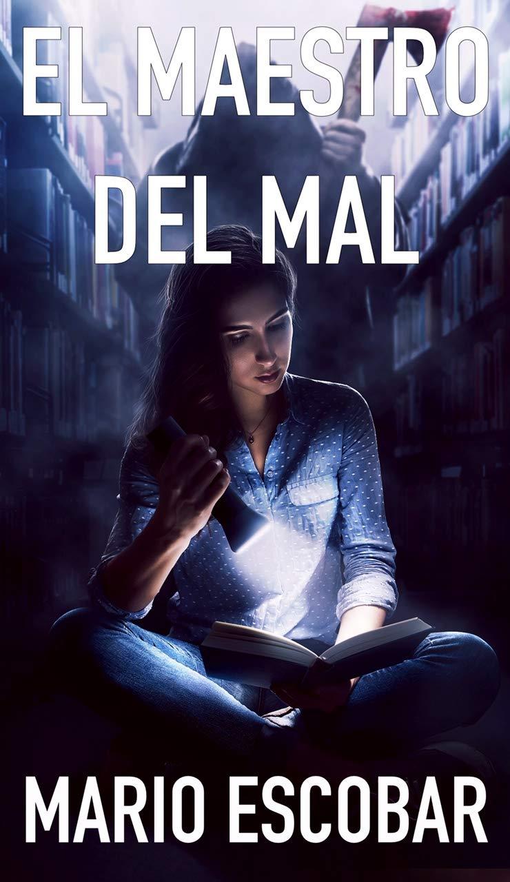 El maestro del mal: Un peligroso asesino que oculta un secreto terrible por Mario Escobar