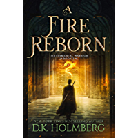 A Fire Reborn (The Elemental Warrior Book 3)