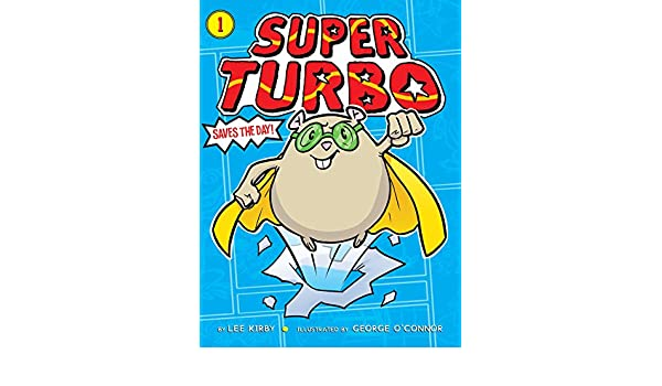 Super Turbo Saves the Day! (English Edition) eBook: Lee Kirby, George OConnor: Amazon.es: Tienda Kindle