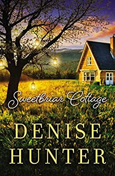 Sweetbriar Cottage by [Hunter, Denise]