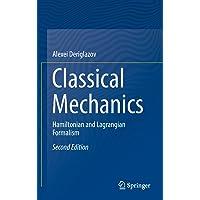 Classical Mechanics: Hamiltonian and Lagrangian Formalism