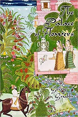 The Palace of Flowers [6/20/2016] Gerry Grubbs