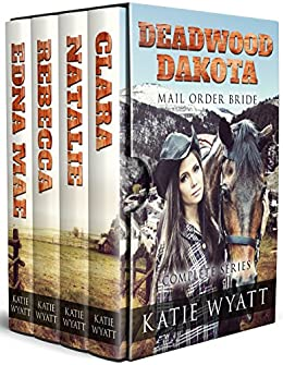 Mail Order Bride 4 Book Deadwood Dakota  Boxset: Complete Series (Deadwood Dakota Series  1) by [Wyatt, Katie]