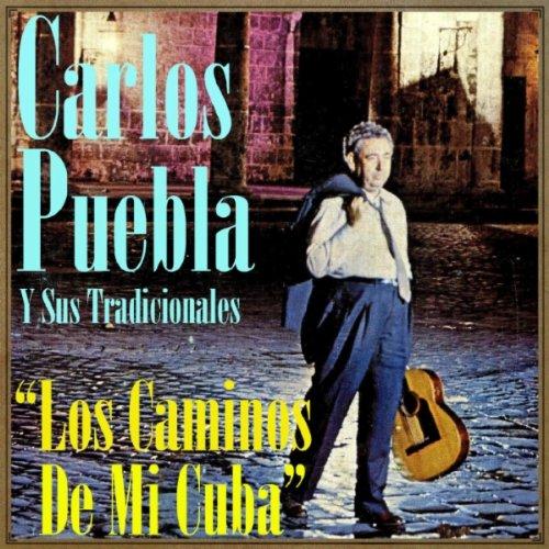 Amazon.com: Los Caminos de Mi Cuba (Son): Carlos Puebla