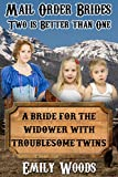 Mail Order Bride: A Bride for the Widower with Troublesome Twins (Two is Better Than One Book 2)