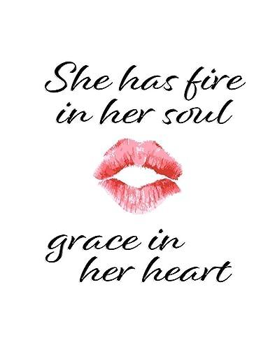 Amazoncom She Has Fire In Her Soul Grace In Her Heart Art Print