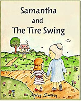 Short Stories For Kids Samantha And The Tire Swing