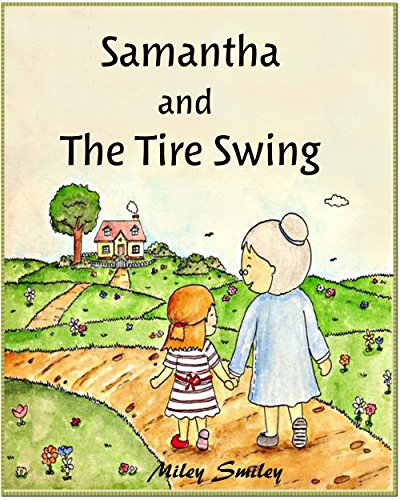 "Short Stories For Kids ""Samantha  And  The Tire Swing"""