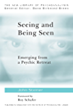 Seeing and Being Seen: Emerging from a Psychic Retreat (The New Library of Psychoanalysis)