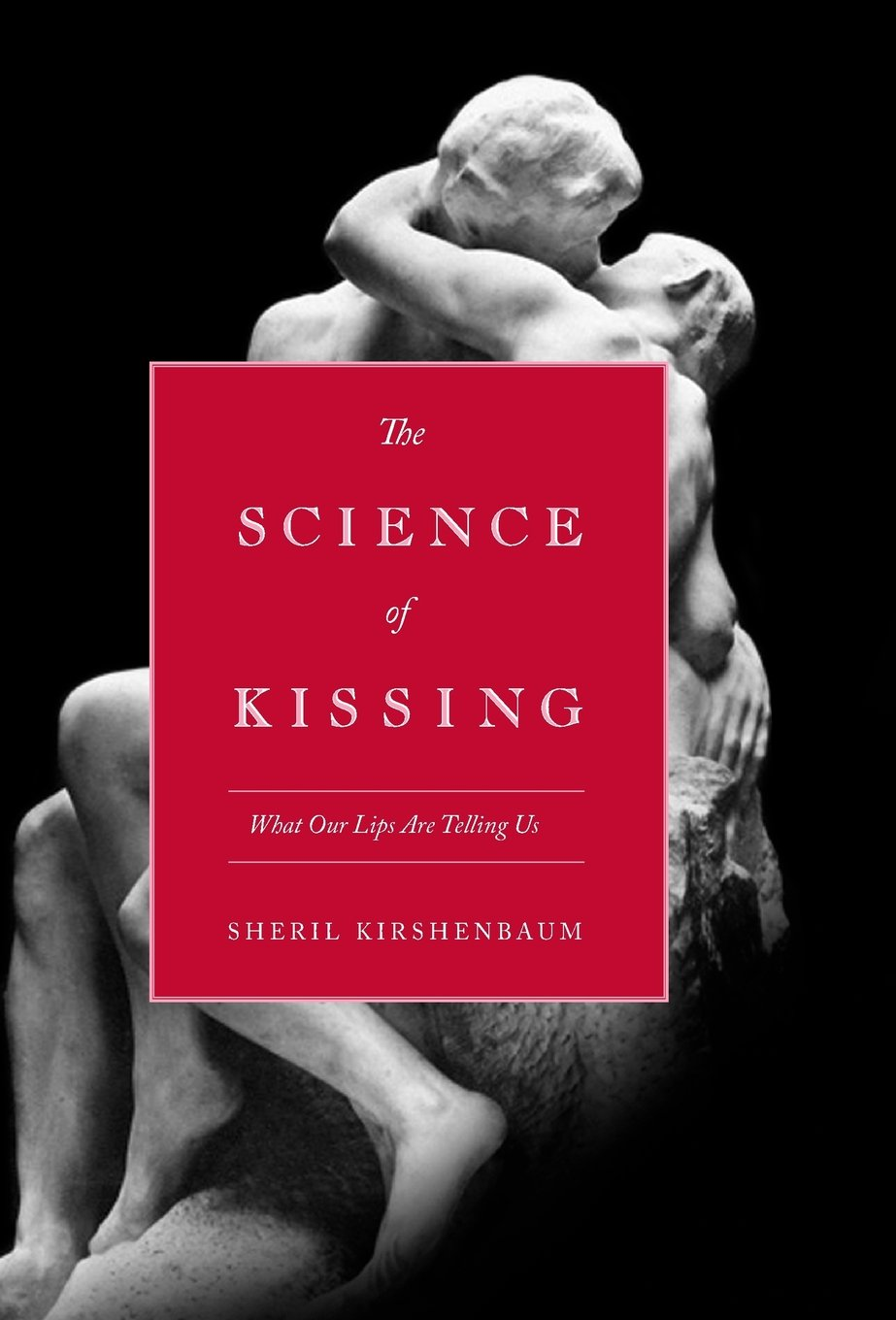 The Science of Kissing: What Our Lips Are Telling Us: Sheril Kirshenbaum:  9780446559904: Amazon.com: Books
