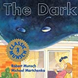 The Dark (Munsch for Kids)