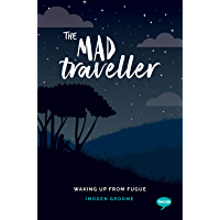 The Mad Traveller: Waking up from Fugue (Inspirational Series)
