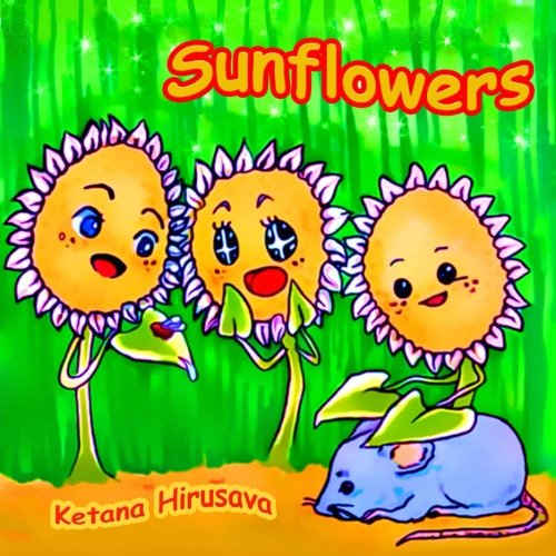 Sunflowers (Children's Book, Kids Book, Bedtime Book, Ages 5-8)