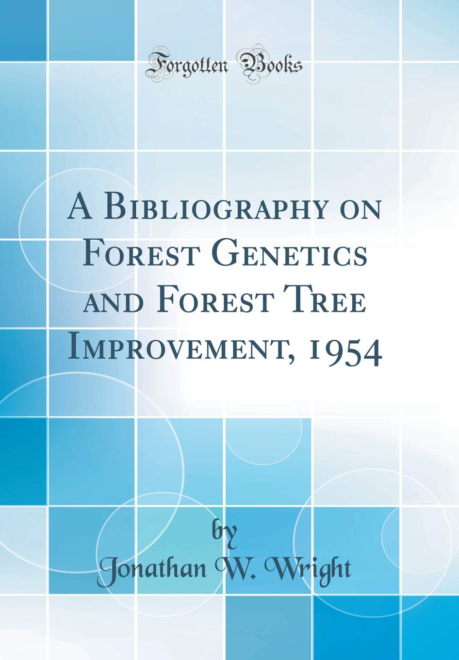 A Bibliography on Forest Genetics and Forest Tree