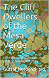 The Cliff Dwellers of the Mesa Verde: Southwestern Colorado: their pottery and implements