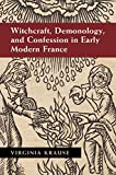 Witchcraft, Demonology, and Confession in Early Modern France, Krause, Virginia, 1107074401
