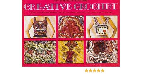 3a4da1148b Creative crochet, : Nicki Hitz Edson: 9780823010400: Amazon.com: Books