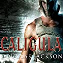 Caligula Audiobook by Douglas Jackson Narrated by Russell Boulter