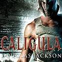 Caligula Hörbuch von Douglas Jackson Gesprochen von: Russell Boulter
