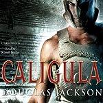 Caligula   Douglas Jackson