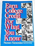 Earn College Credit for What You Know, Simosko, Susan, 0874917735