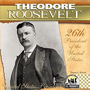 a biography of theodore roosevelt the twenty sixth president of the united states of america A biography of the twenty-sixth president of the united states and an introduction to the era he dominated.