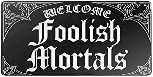 Angeloken Retro Metal Sign Vintage Welcome Foolish Mortals Sign for Plaque Poster Cafe Wall Art Sign Gift 12 X 6 INCH