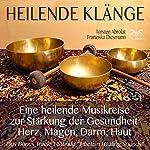 Heilende Klänge: Eine heilende Musikreise zur Stärkung der Gesundheit von Herz, Magen, Darm, Haut | Franziska Diesmann,Torsten Abrolat